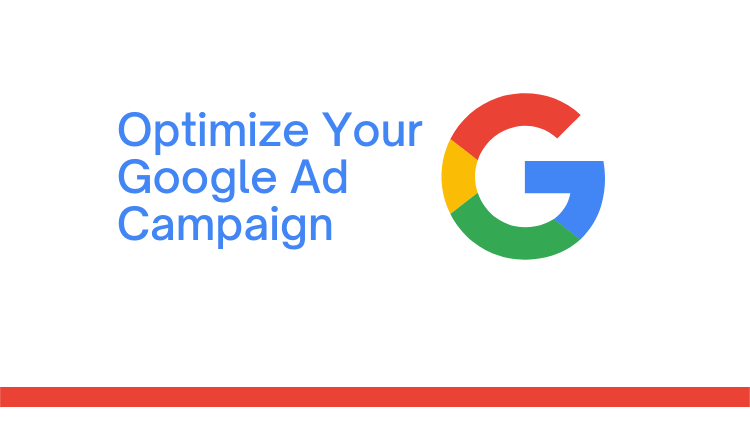 Top 3 Ways To Optimize Your Google Ad Campaign