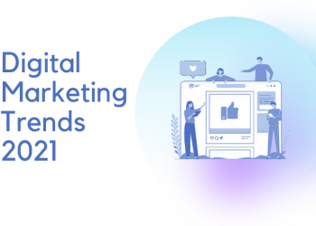 Top Digital Marketing Trends to Look Out for in 2021